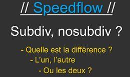 speedflow_subdiv_nosubdiv